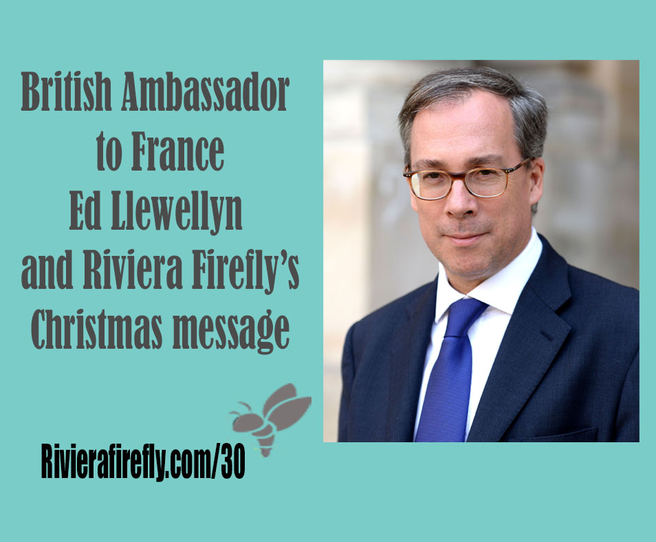 30: British Ambassador to France joins Riviera Firefly for Christmas message 2017