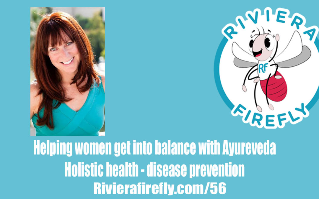 56: Ayurveda holistic health get body into balance with great habits
