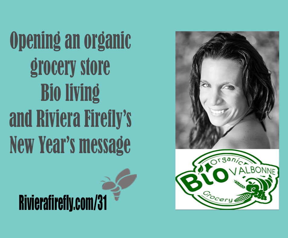 31: Organic in  Valbonne, things to consider when opening your own shop