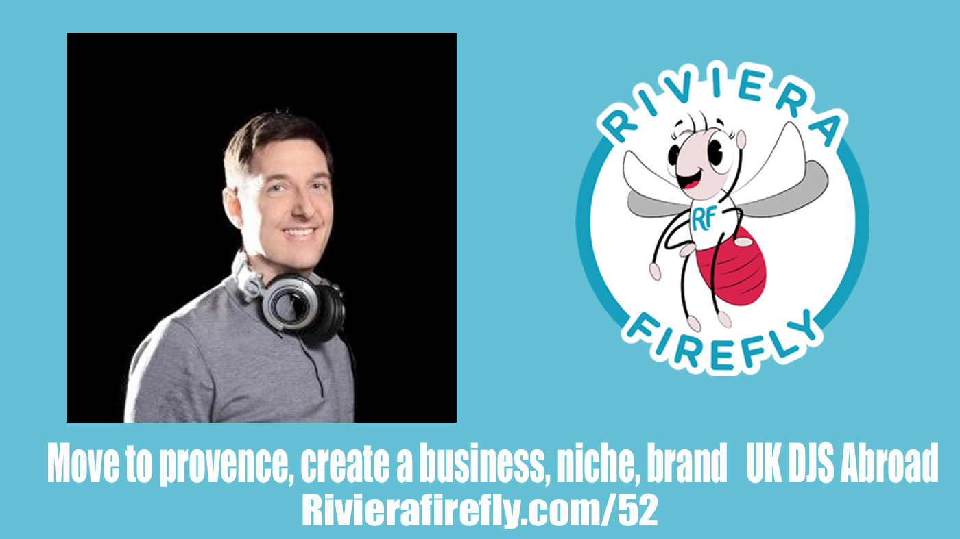 52: Nick Boot UK DJS Abroad make provence your home